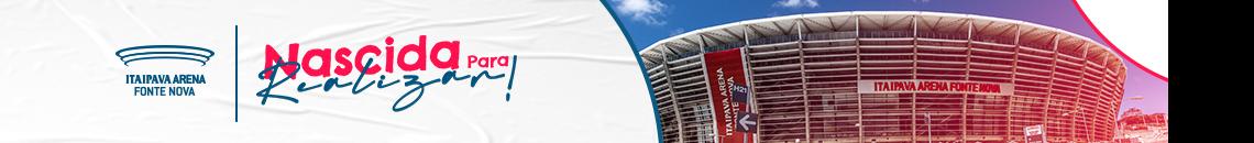 Arena Fonte Nova 12-07 a 31-07 SITE